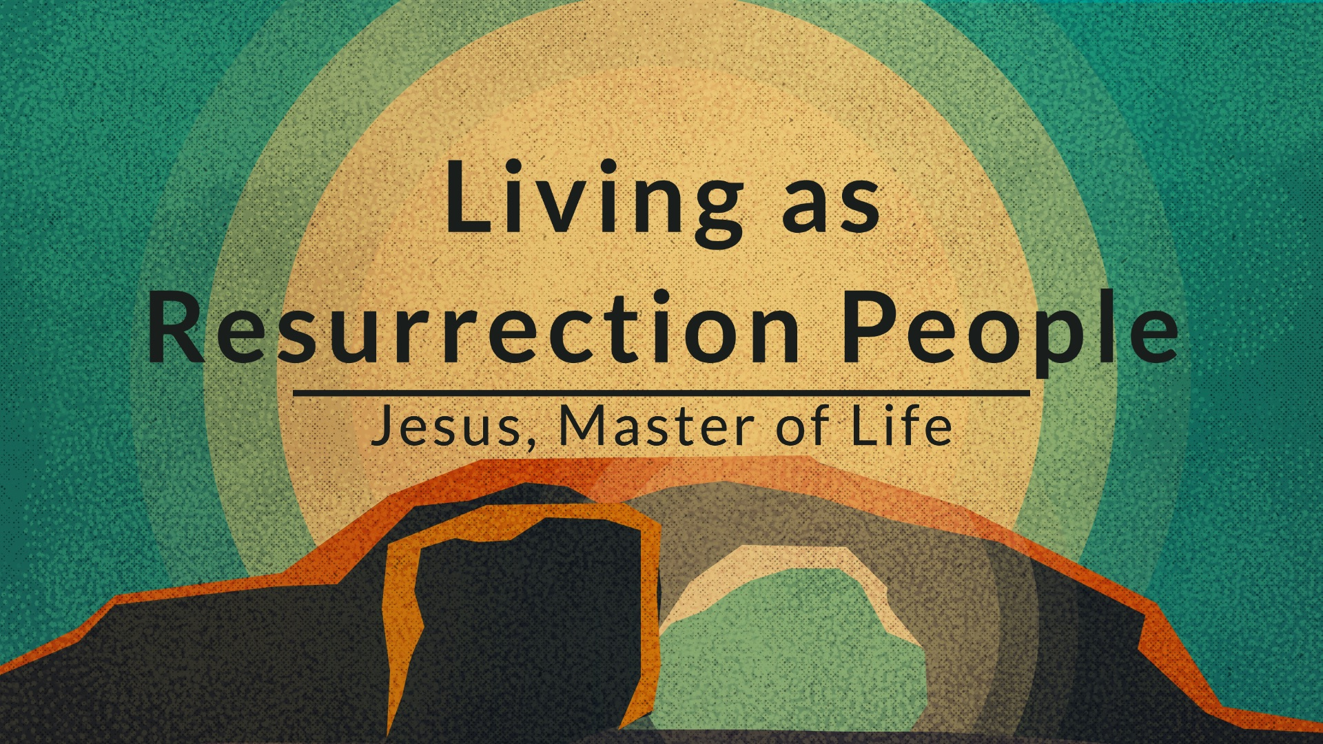Living as Resurrection People: Jesus, Master of Life