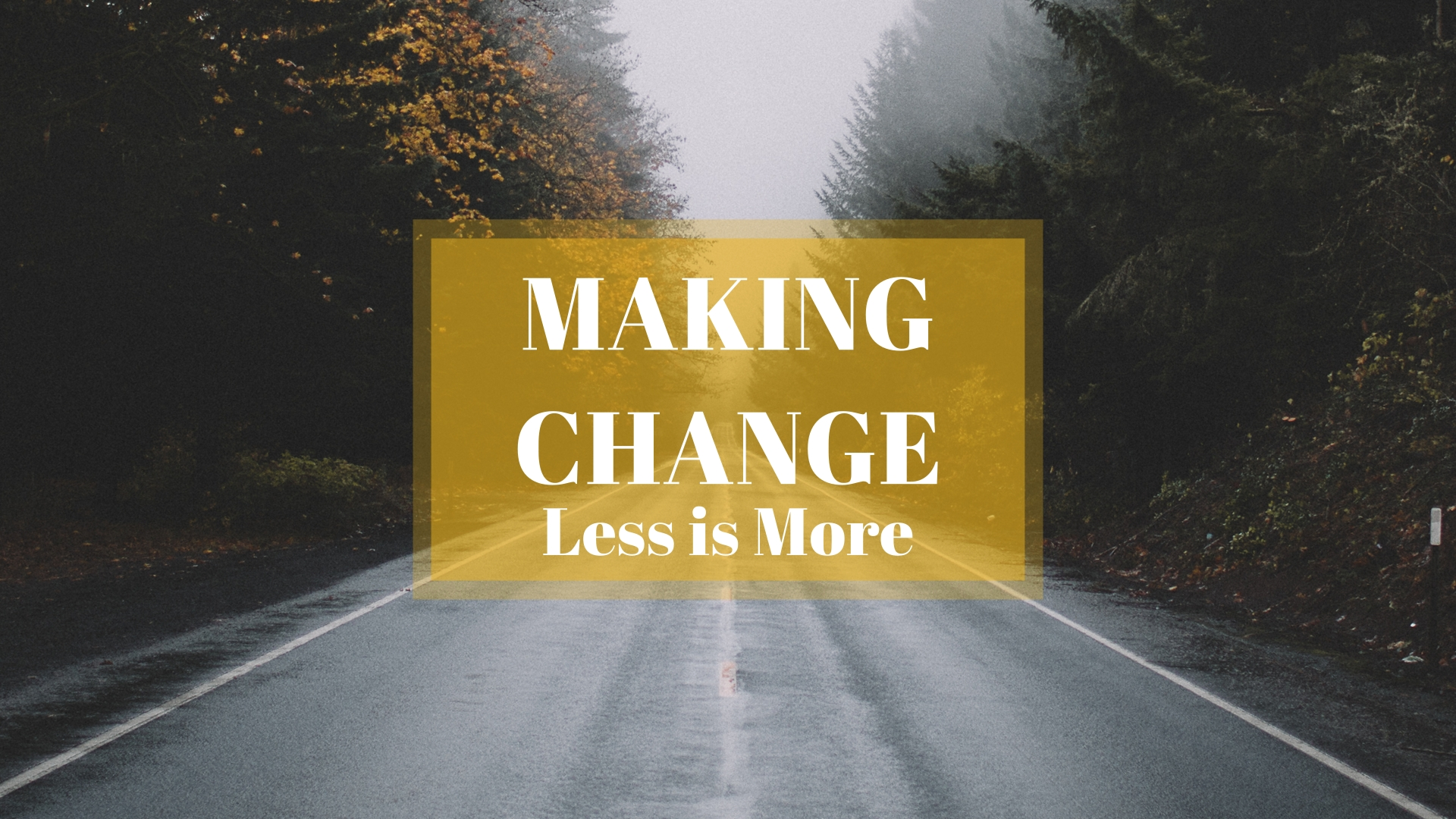 Making Change: Less is More